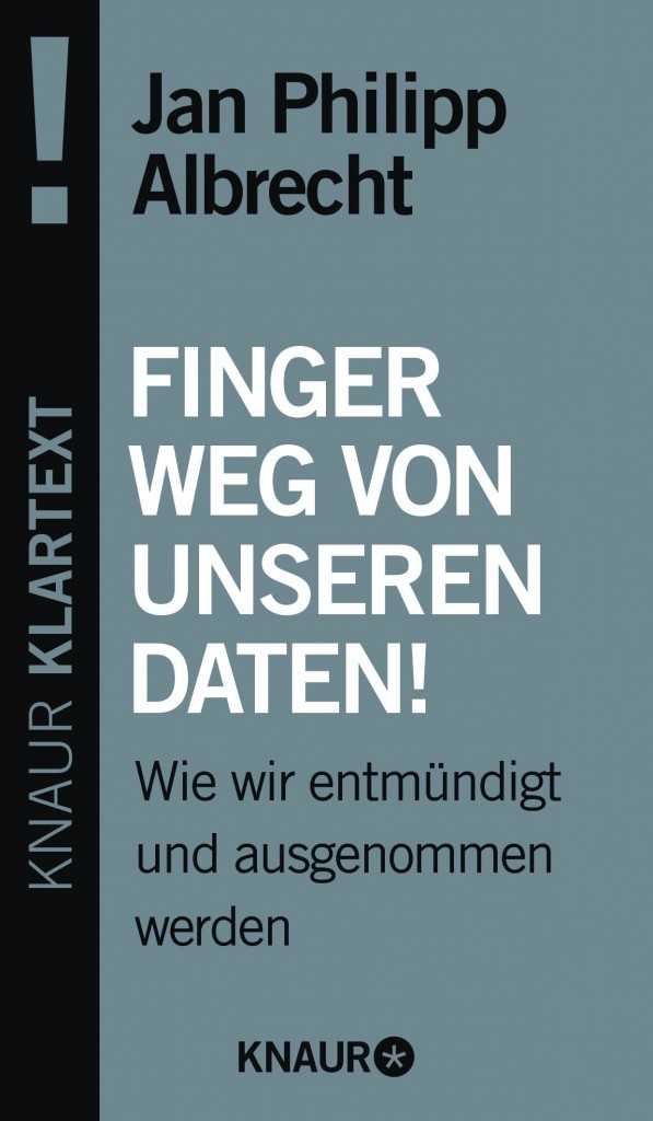 Jan Philipp Albrecht: Finger weg von unseren Daten! / Verlag Droemer Knaur / 7,00 Euro