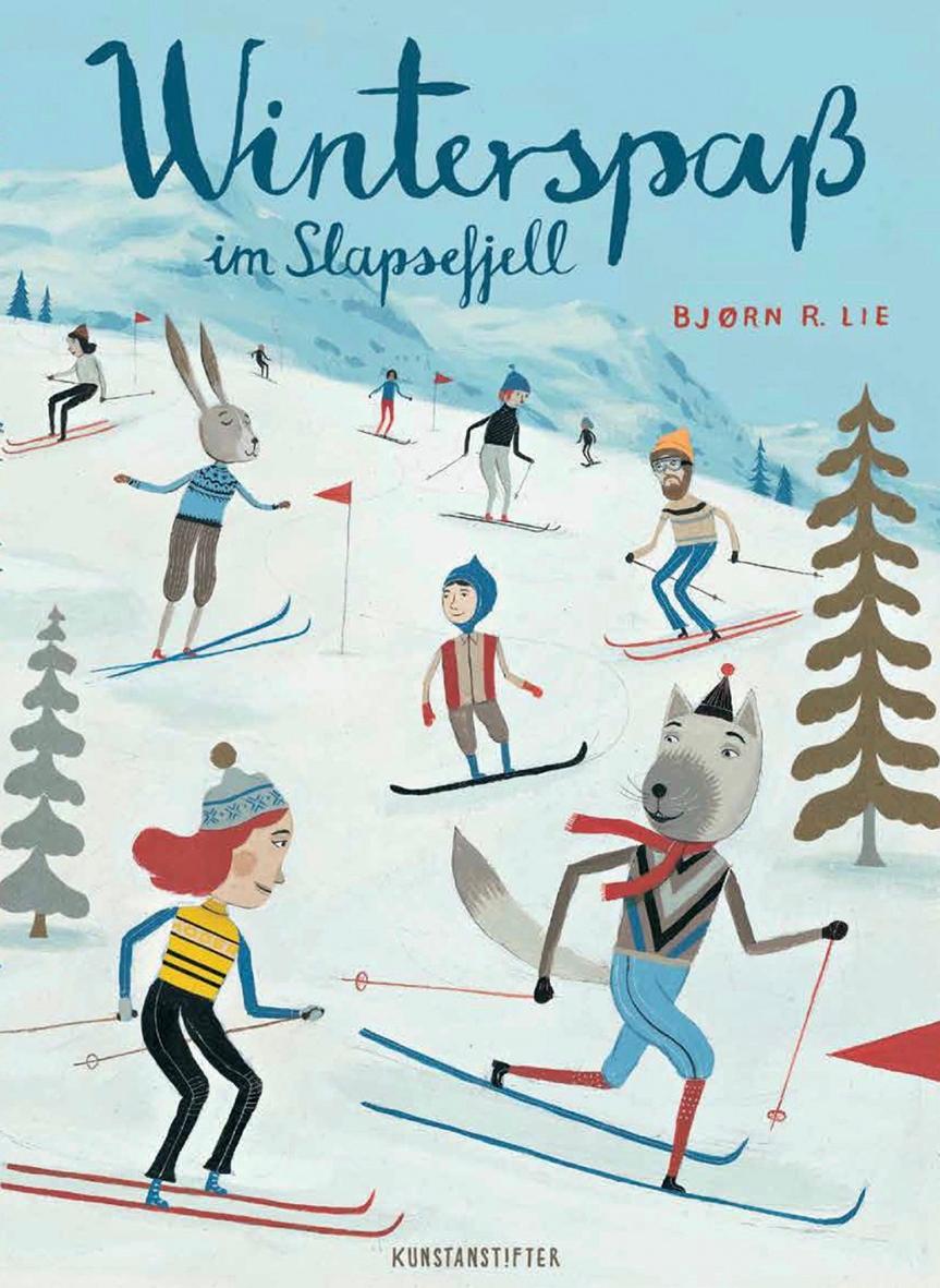 Bjørn Rune Lie:Winterspaß im Slapsefjell. Kunstanstifter Verlag, 4–11 Jahre, 19,60 Euro
