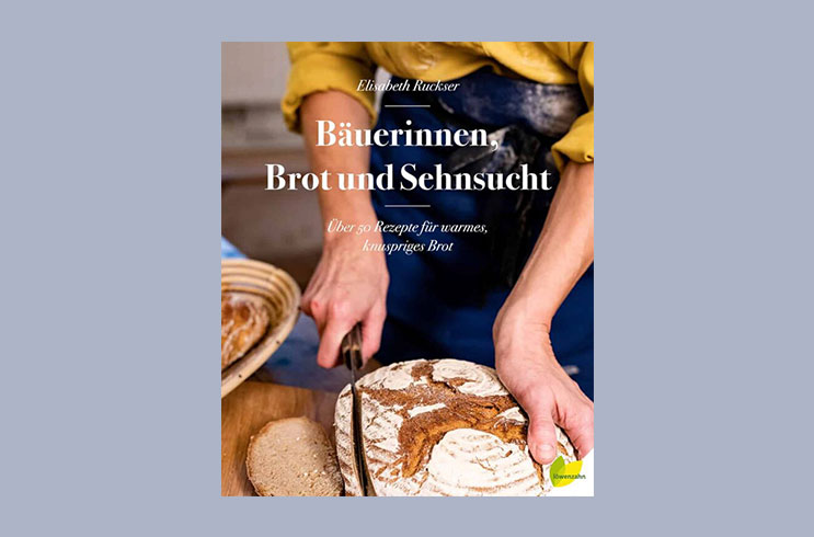 Buchempfehlung: Bäuerinnen, Brot und Sehnsucht