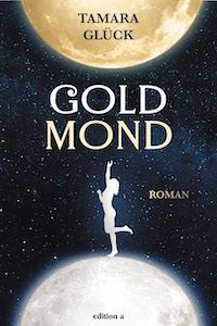 Tamara Glück: Goldmond