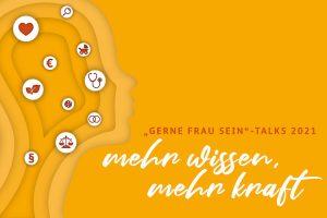 """""""Gerne Frau Sein""""-Talks 2021"""